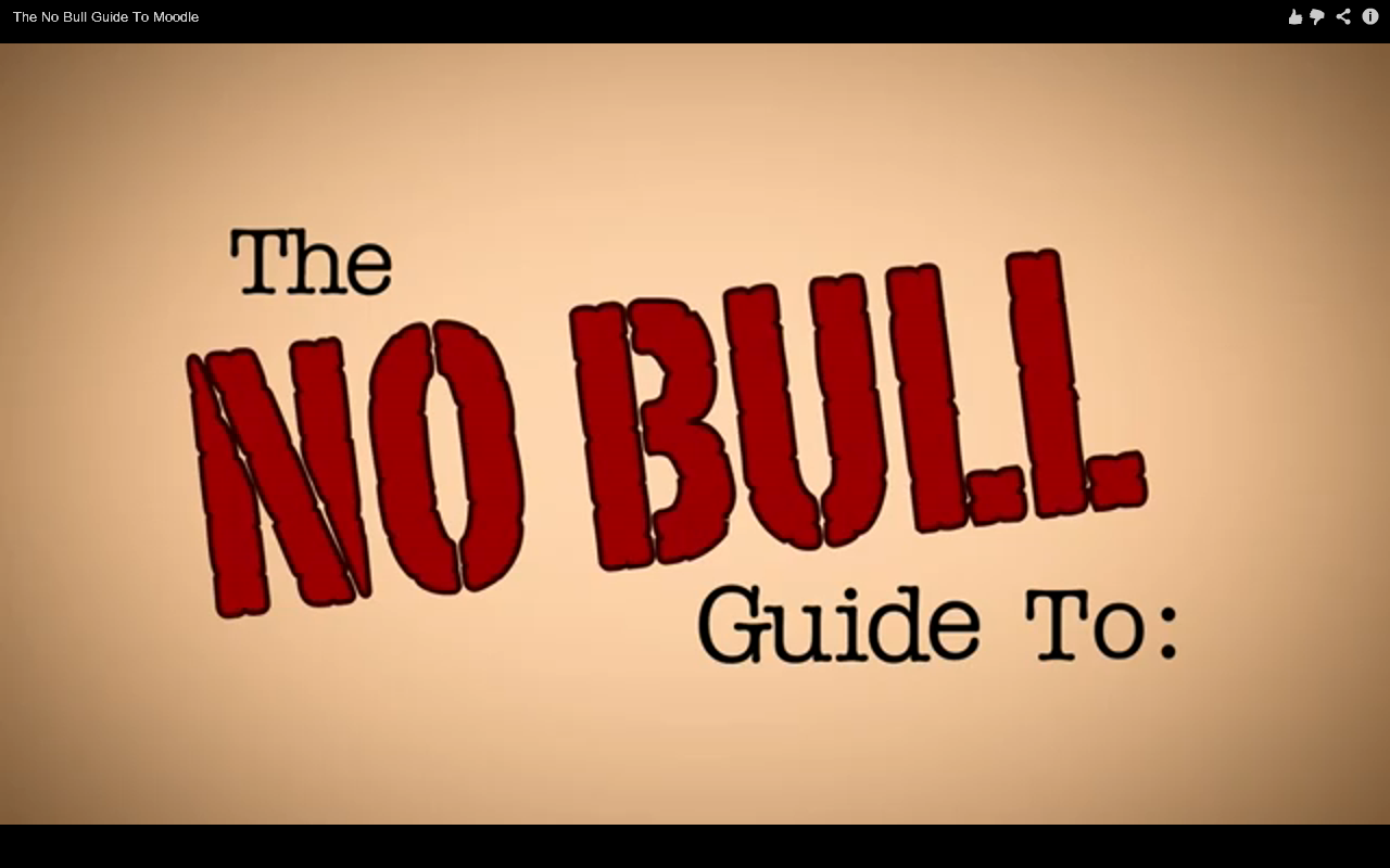 The No Bull Guide To: Moodle